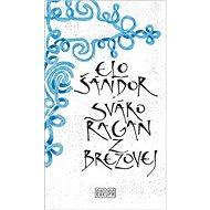 Sváko Ragan z Brezovej - Kniha