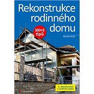 Rekonstrukce rodinného domu: 100+5 tipů - Kniha