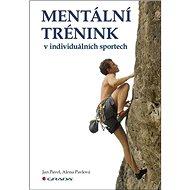 Mentální trénink v individuálních sportech - Kniha