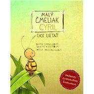 Malý čmeliak Cyril chce lietať - Kniha