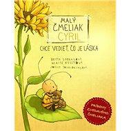 Malý čmeliak Cyril chce vedieť, čo je láska - Kniha