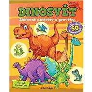 Dinosvět Zábavné aktivity z pravěku - Kniha