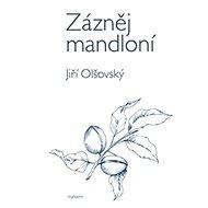 Zázněj mandloní - Kniha