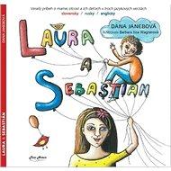 Laura a Sebastián: Veselý príbeh o mame, otcovi a ich deťoch v troch jazykových verziách SJ, RU, GB - Kniha