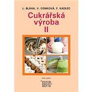 Cukrářská výroba II - Kniha