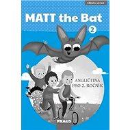 MATT the Bat 2 Příručka učitele: Angličtina pro 2. ročník - Kniha