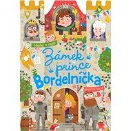 Zámek prince Bordelníčka: Hledej a najdi - Kniha