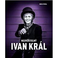 Neuvěřitelný Ivan Král - Kniha