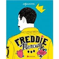 Freddie Mercury: Ilustrovaný životopis - Kniha