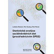Statistická analýza sociálněvědních dat: (prostřednictvím SPSS) - Kniha