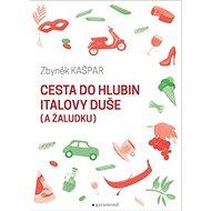 Cesta do hlubin Italovy duše (a žaludku) - Kniha