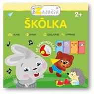 Malý zajačik Škôlka - Kniha