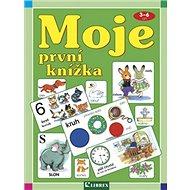 Moje první knížka: 3-6 let - Kniha