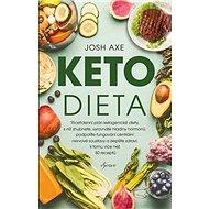 Ketodieta: Třicetidenní plán ketogenické diety, s níž zhubnete, vyrovnáte hladiny hormonů