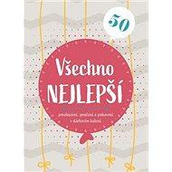 Všechno nejlepší 50: Povzbuzení, poučení a pohlazení v dárkovém balení - Kniha