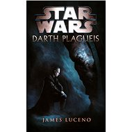 STAR WARS Darth Plagueis - Kniha