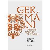 Germáni: Tajemné národy ze severu - Kniha
