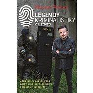 Legendy kriminalistiky 21.století: Zákulisí vyšetřování nejznámějších zločinů přelomu tisíciletí