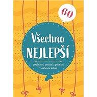Všechno nejlepší 60: Povzbuzení, poučení a pohlazení v dárkovém balení - Kniha