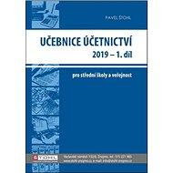 Učebnice Účetnictví 2019 - 1. díl: pro střední školy a veřejnost - Kniha