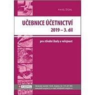 Učebnice Účetnictví 2019 - 3. díl: pro střední školy a veřejnost - Kniha