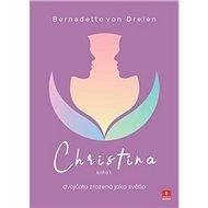 Christina: Dvojčata zrozená jako světlo - Kniha