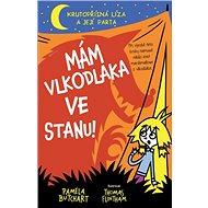 Mám vlkodlaka ve stanu!: Při výrobě této knihy nesežrali vlkodlaci ani jeden špekáček. - Kniha