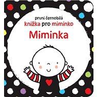 První černobílá knížka pro miminko Miminka - Kniha