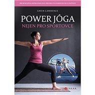 Power jóga: Nejen pro sportovce