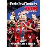 Fotbalové hvězdy 2020: + nejlepší Češi a Slováci - Kniha