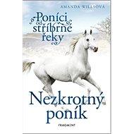 Poníci od stříbrné řeky Nezkrotný poník - Kniha