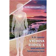 Člověk budoucnosti 2 Výchova rodičů 1: Nové myšlení Transformace duše - Kniha