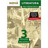 Nová literatura pro střední školy 3 Průvodce pro učitele - Kniha