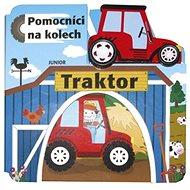 Traktor Pomocníci na kolech: + dřevěný, ekologicky nezávadný traktůrek - Kniha