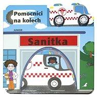Sanitka Pomocníci na kolech: + dřevěné, ekologicky nezávadné autíčko - Kniha