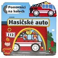 Hasičské auto Pomocníci na kolech: + dřevěné, ekologicky nezávadné autíčko - Kniha