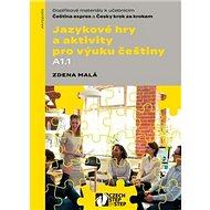 Jazykové hry a aktivity pro výuku češtiny A1.1 - Kniha