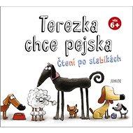 Terezka chce pejska: Čtení po slabikách - Kniha