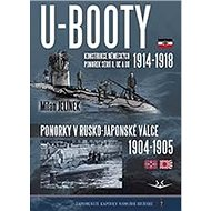 U-BOOTY konstrukce německých ponorek sérií U, UC a UB: Ponorky v Rusko-Japonské válce 1904-1905 - Kniha