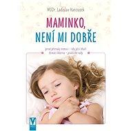 Maminko, není mi dobře - Kniha