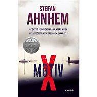 Motiv X: Jak chytit sériového vraha, který nikdy nezaútočí stejným způsobem dvakrát? - Kniha