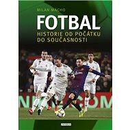 Fotbal Historie od počátku do současnosti - Kniha