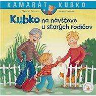 Kubko na návšteve u starých rodičov - Kniha