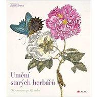 Umění starých herbářů: Od renesance po 19. století - Kniha