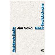 Malá filosofie člověka: Slovník filosofických pojmů - Kniha