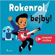 Rokenrol, bejby!: Zvuková knížka - Kniha