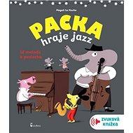 Packa hraje jazz: Zvuková knížka - Kniha