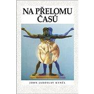 Na přelomu časů: Klovající orel & zesurovělý pierot - Kniha