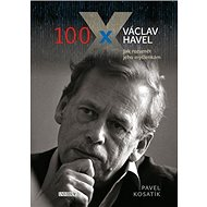 100 x Václav Havel: jak rozumět jeho myšlenkám - Kniha