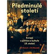 Předminulé století: Evropa v politice a kultuře 19. století - Kniha